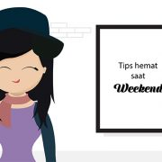 tips hemat, weekend